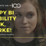 100 Thoughts On The 100: Happy Bi Visibility Week, Clarke!