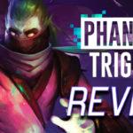 Indie Game Review: Phantom Trigger