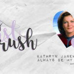 My First Crush: Kathryn Janeway Will Always be My Captain