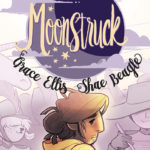 Doing Queer Representation Right: Moonstruck #1-3