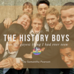 In 2007, The History Boys was the Gayest Thing I Had Ever Seen