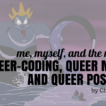 Me, Myself, and the Monsters: Queer-coding, Queer Morals, and Queer Possibility