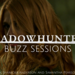 Shadowhunters Buzz Sessions 008