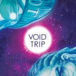 Void Trip #1 Advanced Review