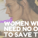 Save Yourself: Women Who Need No One to Protect Them