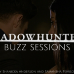 Shadowhunters Buzz Sessions 011