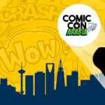 Comic Con Arabia: The First Comic Con in Riyadh, KSA
