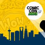 Comic Con Arabia: The First Comic Con in Riyadh, KSA