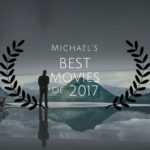 Michael's Best Movies of 2017