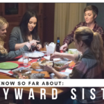 What We Know So Far About: Wayward Sisters