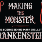 Book Review: Making the Monster: The Science Behind Mary Shelley's Frankenstein