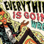 Kickstarter Spotlight: Everything is Going Wrong