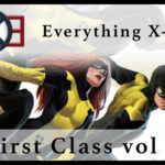 Everything X-Men: X-Men First Class Volume 1