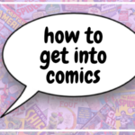 How To Get Into Comics: An Introduction
