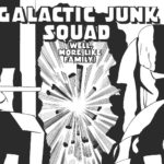 Galactic Junk Squad (Well, More Like Family) #1 Review