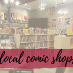 How to Choose Your Local Comic Shop