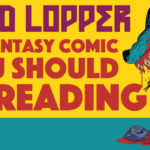 Head Lopper: The Fantasy Comic You Should be Reading