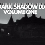 Retro TV Review: The Dark Shadows Diaries Vol. 1 (Episodes 1-20)