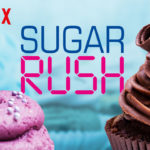 Netflix Original: Sugar Rush Review