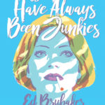 My Heroes Have Always Been Junkies Review