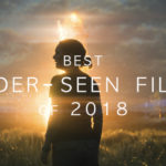 Insha & Michael's Best Under-Seen Films of 2018