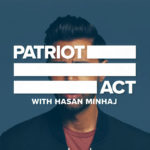 Netflix Review: Patriot Act with Hasan Minhaj