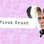 My First Crush: Love, Magic, Love – Jareth, the Goblin King