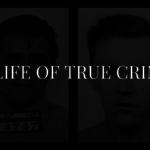 A Life of True Crime: Dick Hickock & Perry Smith Part 1