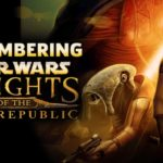 [MAY THE 4TH BE WITH YOU] KNIGHTS OF THE OLD REPUBLIC – THE BEST STAR WARS STORY THAT DIDN'T HAPPENED