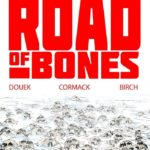 [REVIEW] ROAD OF BONES #1 IS A PERFECT MIX OF HORROR, FOLKLORE, & HISTORY