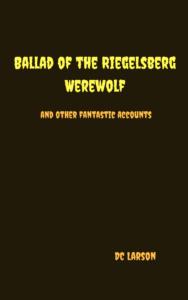 Ballad of the Riegelsberg Werewolf