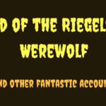 [REVIEW] BALLAD OF THE RIEGELSBERG WEREWOLF