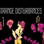 Some Strange Disturbances #1
