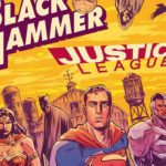 [ADVANCE REVIEW] BLACK HAMMER/JUSTICE LEAGUE: HAMMER OF JUSTICE #1