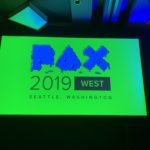 [PAX WEST 2019] THE HIGHLIGHTS OF PAX WEST WERE THE PANELS AND INDIE GAMES