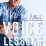 [REVIEW] ROB PAULSON'S 'VOICE LESSONS' IS FULL OF HEART AND CARTOON NOSTALGIA