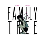 [ADVANCE REVIEW] FAMILY TREE #1 UPROOTS YOUR NOTION OF A BODY HORROR COMIC
